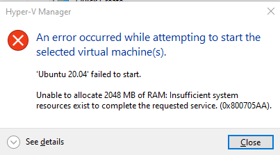 An error from Hyper-V stating the virtual machine cannot be started due to insufficient RAM